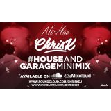 CHRIS K PRESENTS #HOUSEANDGARAGEMINIMIX