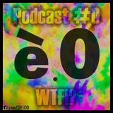 WTF! Podcast #0 by Thèo