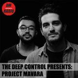 Project Mavara - The Deep Control podcast on DMRadio #009