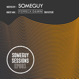 Someguy Sessions EP001 - Ferreck Dawn (Defected) Guest Mix