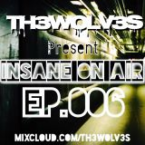 INSANE ON-AIR EP.006