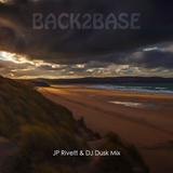 Back2Base JPRivett & DJ Dusk