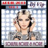 Soulful House & More April 2019 Vol 3