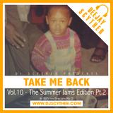 Take Me Back - Vol.10 - The Summer Jams Edition Pt.2 (Old Hip-Hop & RNB) - @DJScyther