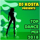 TOP DANCE MIX 2018  ( By Dj Kosta )