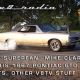 V8 Radio:  Hanging Out With V8 Superfan Mike Clarke and his 1967 Pontiac GTO