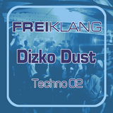 FREIKLANG Techno 02 - Dizko Dust, Tech House `n Techno