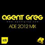 Agent Greg Amsterdam Dance Event 2012 mix