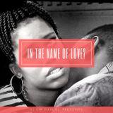 DJ Sir Daniel Presents: In The Name Of Love?!