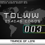 TRANCE OF LIFE WORLD WIDE #003 (ISAIAS COBOS GUEST MIX)