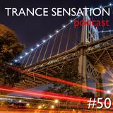 Trance Sensation Podcast #50 pt.1
