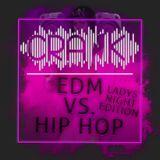 DJ CRANK - Ladys Night EDM vs. Hip Hop Mix 2017