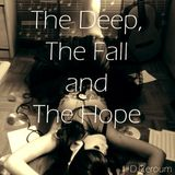 The Deep, The Fall and The Hope