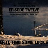 Get After It, Find Some Luck & Win It All! - Episode 12 (2015 Regular Season) - Show 205 - Fantasy F