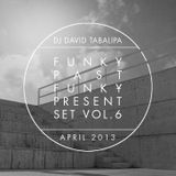 Funky Past Funky Present Set Vol. 6 - April 2013