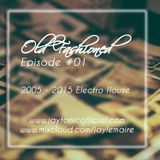 Old Fashioned Mixtape #001 : Old School Electro-House & Progressive  (2005-2012)