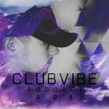 ClubVibe Podcast: 004 (Guest Mix by BassDuckFresh) [HOUSE & BASS]