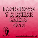 Pachangas y a bailar Marzo 2016 - Alba Dj