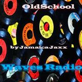 OldSchool mix #15 by Jamaica Jaxx for WAVES RADIO