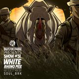 White Rhino Mix ft. SOUL_BRK #31
