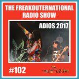 The FreakOuternational Radio Show #102 22/12/2017