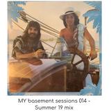 MY basement sessions 014 Summer 19 mix