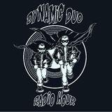 Dynamic Duo Radio Hour Vol. 25