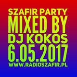 SZAFIR PARTY Mixed by DJ KOKOS [6-05-2017 www.radioszafir.pl]