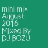 mini mix August Mixed By DJ BOZU