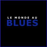 LE MONDE AU BLUES 12 NOVEMBRE 2019