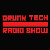 Drunk Tech #05 Radio Show
