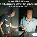 Vinyl Assassins (9th September 2017) - DJ:Fusion B2B Driver