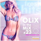 OLiX in the Mix #23 Fresh Summer Hits
