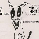 Music Nutrition 012 - (Isabella Meow Meow) MR B aka Dj Begad