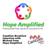 CamGlen Breakfast interview with Michael from Hope Amplified, 29 Mar 2017