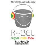 K.Y.B.E.L. REGGAE RadioShow 3.6.2015