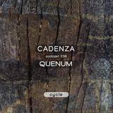 Cadenza Podcast   238 - Quenum (Cycle)