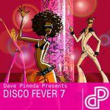 Dave Pineda Presents Disco Fever 7