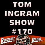 Tom Ingram Show #170