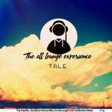 The All Lounge Experience(T.A.L.E)#018 Mixed By Spike Deep