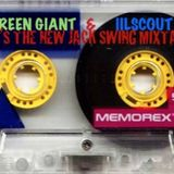 GreenGiant & iilscout - IT'S THE NEW JACK SWING MIXTAPE