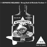 LIM ArtStyle pres. Hypnotic Melodies June Episode  IX [Deep,Dark & Minimal Techno]