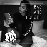 Bad & Boujee