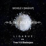 Ligabue Vs Yves V & Blasterjaxx - Il Sale Della Terra (Michele V Mashup)