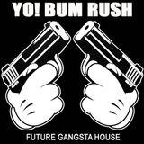 Yo! Bum Rush - Future Gangsta House