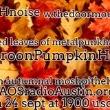 Maroon Pumpkin Honey 17 KAOS radio Austin Mosh Pit Hell of Metal Punk Hardcore w doormouse dmf