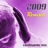 2009 Remixed - Canihuante Mix