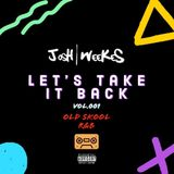 DJ Josh Weekes - Let's Take It Back..Vol 001