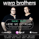 Warp Brothers - Here We Go Again Radio #057