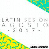 Adrian Cobos - Latin Sesion Agosto 2017